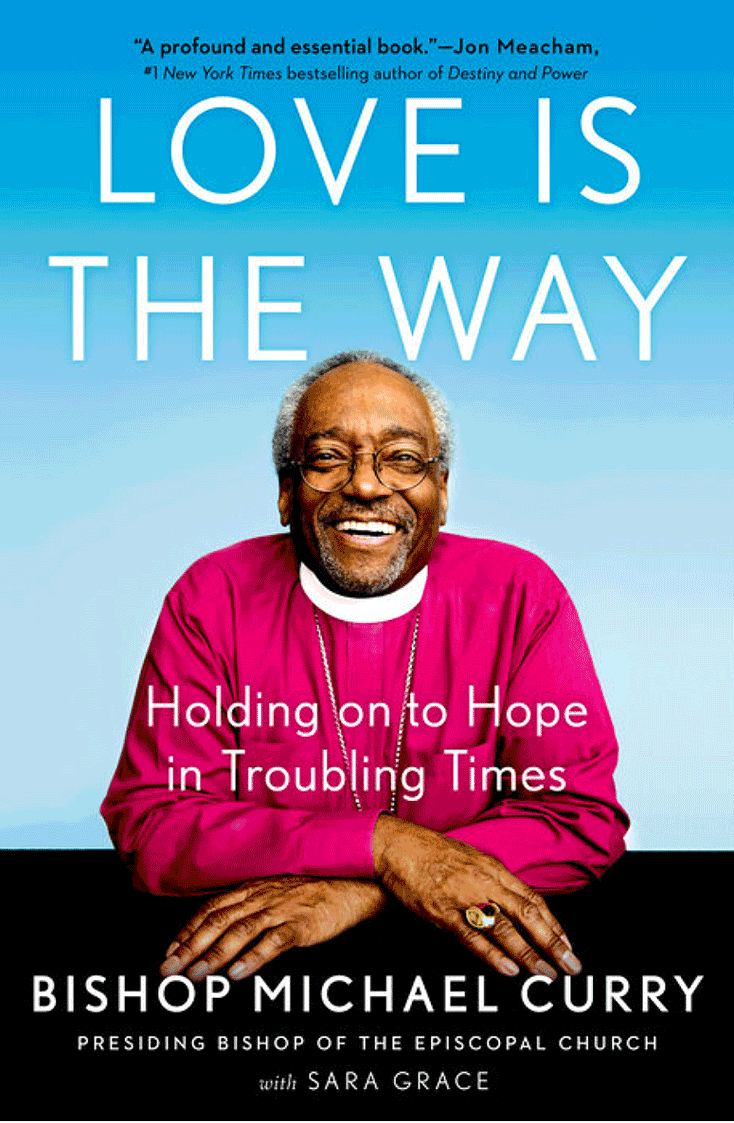 Love is the way: Bishop Michael Curry