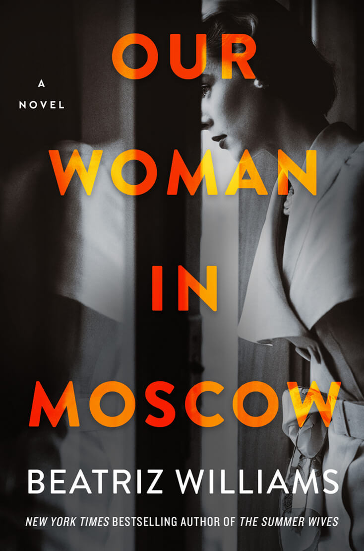 Our Woman in Moscow: Beatriz Williams