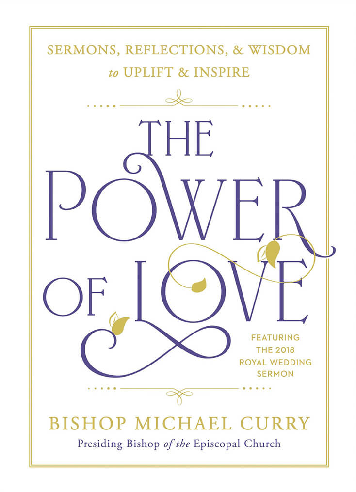 The Power of Love: Bishop Michael Curry