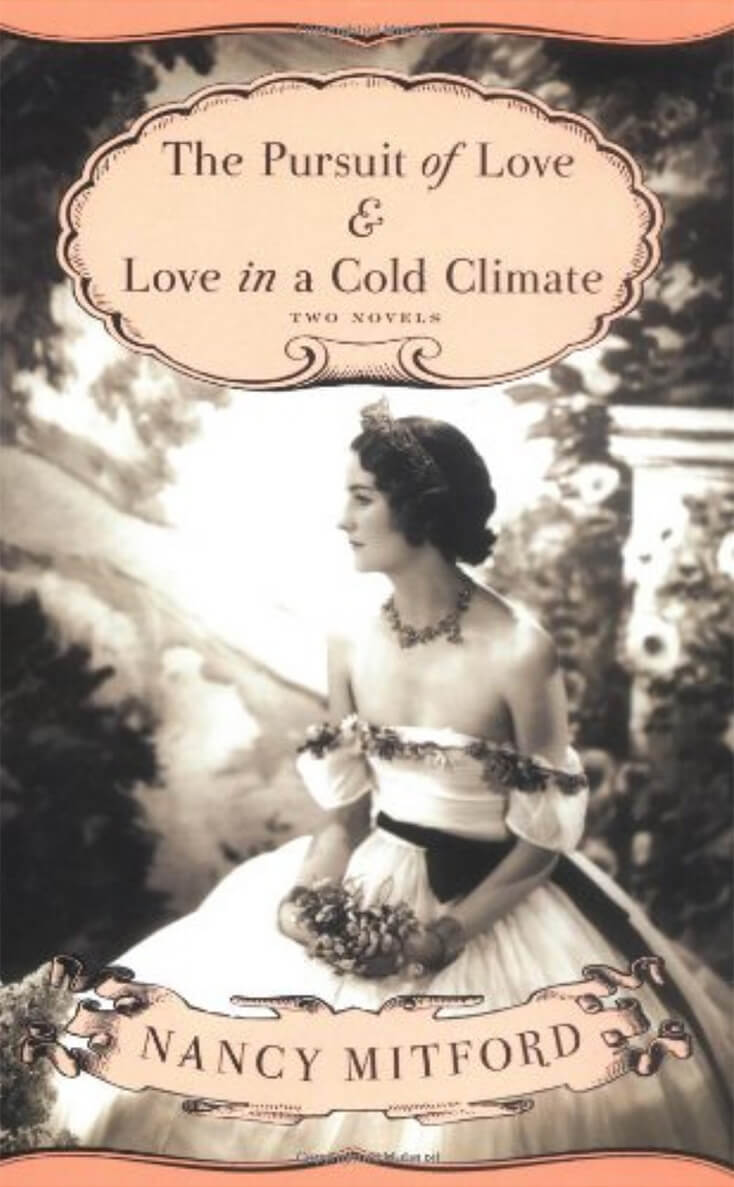 The Pursuit of Love and Love in a Cold Climate: Nancy Mitford