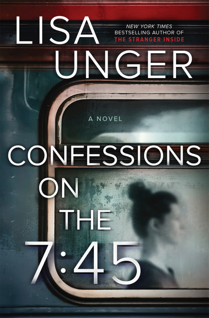 Confessions on the 7:45: Lisa Unger